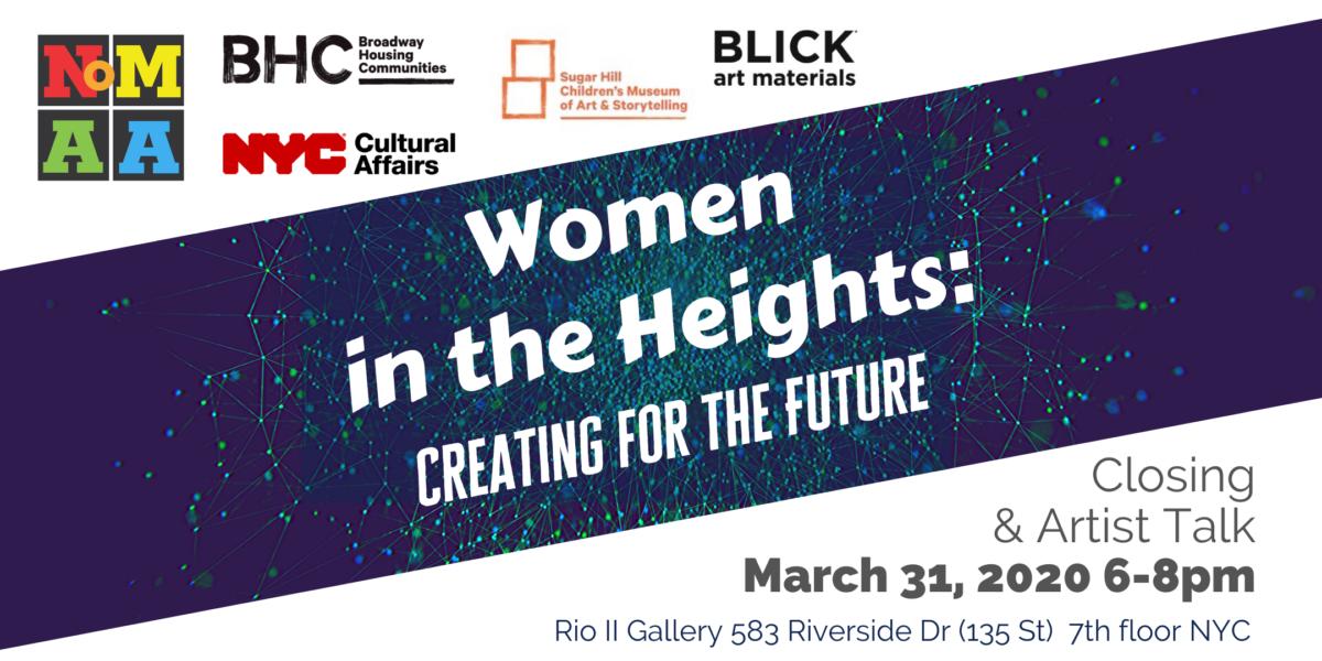 Closing, Artist Talk & Workshop: Women in the Heights