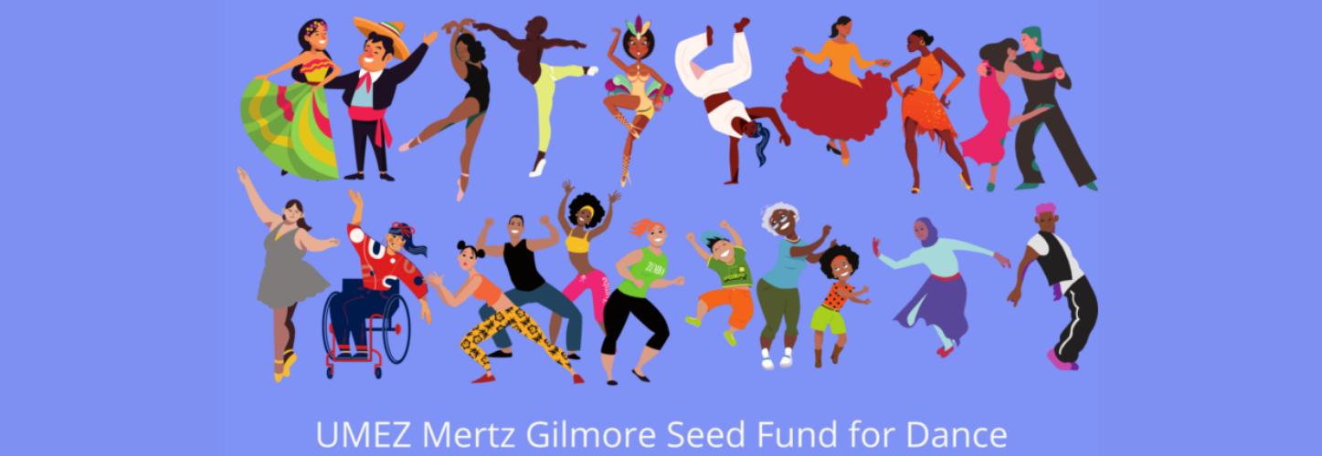 UMEZ MERTZ GILMORE SEED FUND FOR DANCE