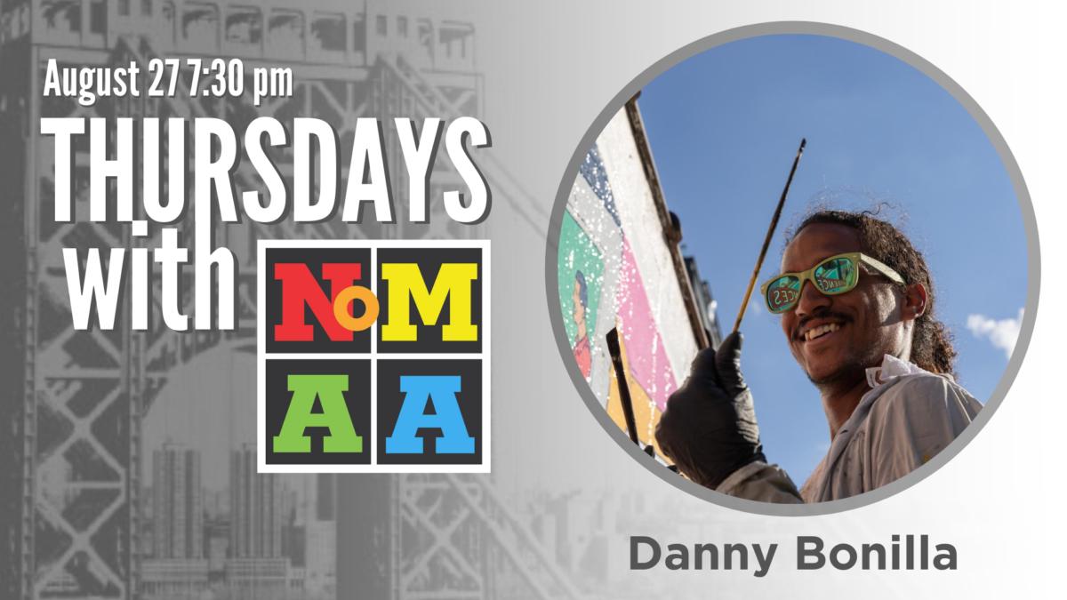 Thursdays with NoMAA – Danny Bonilla