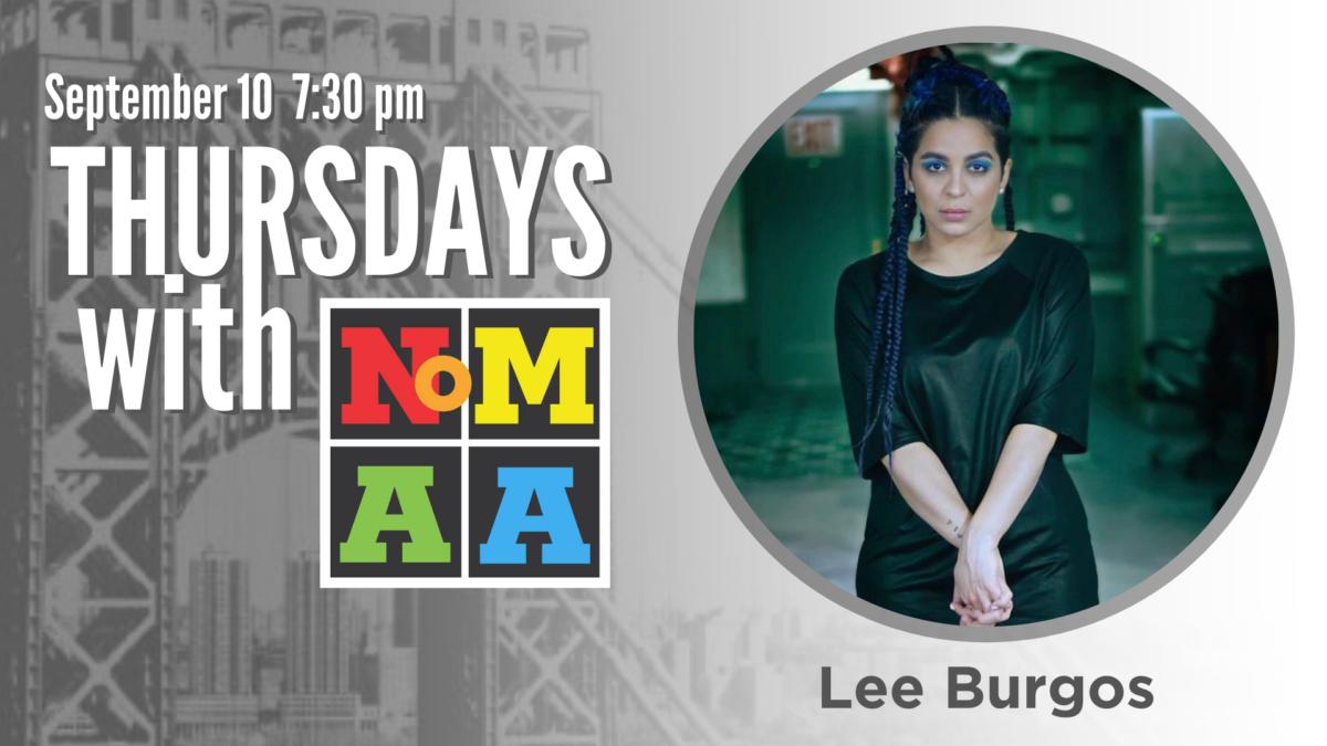 Thursdays with NoMAA – Lee Burgos