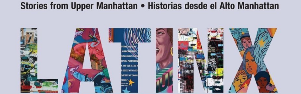 Latinx Diaspora: Stories from Upper Manhattan